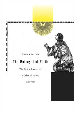 The Betrayal of Faith By Anderson, Emma